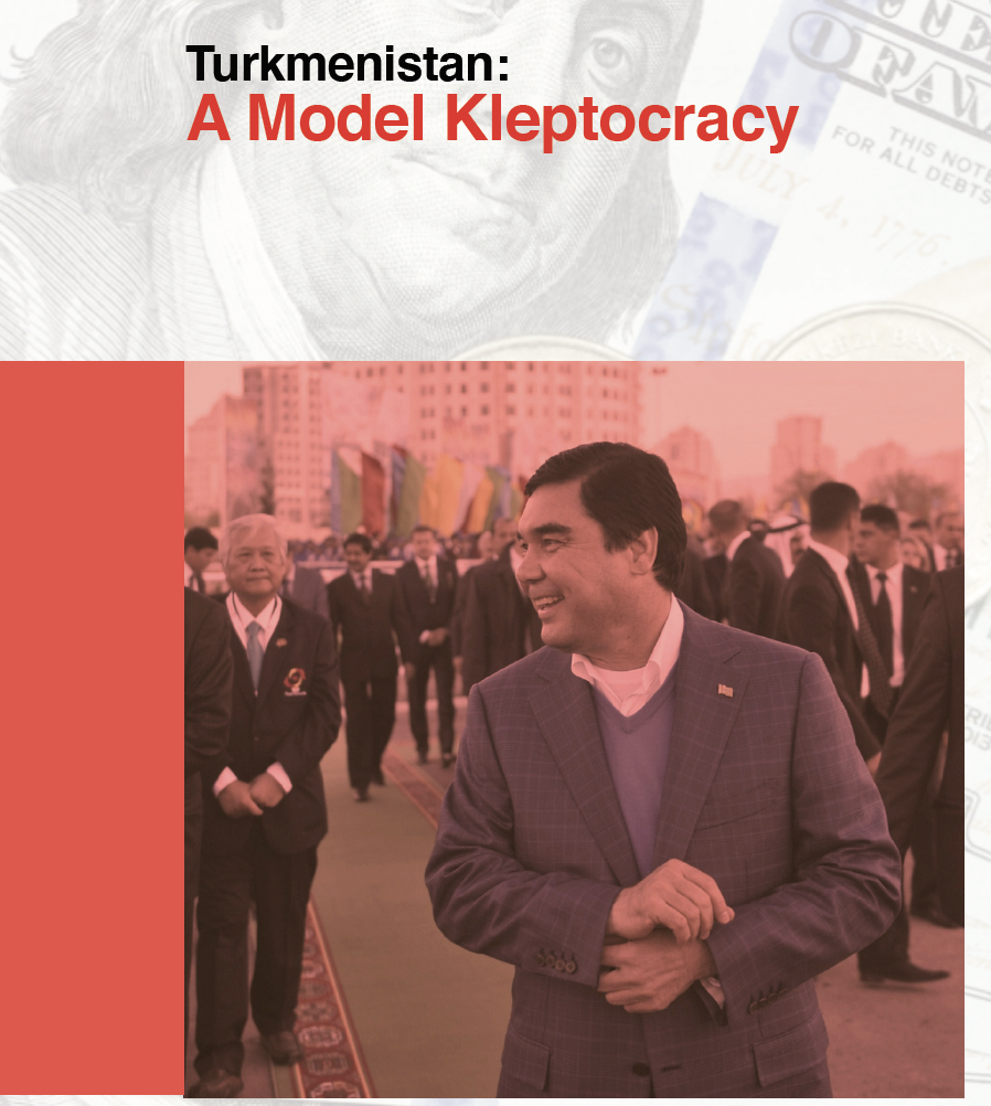 The image is the cover page of the report, Turkmenistan: A Model Kleptocracy. It shows Turkmen president Gurbanguly Berdymukhamedov.